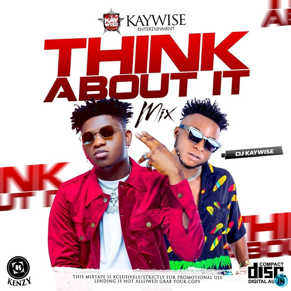 DJ Kaywise – Think About It Mix (Mixtape)